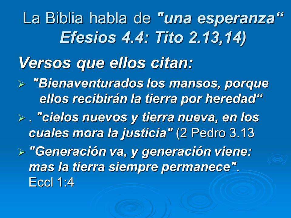 La Biblia habla de una esperanza Efesios 4.4: Tito 2.13,14)