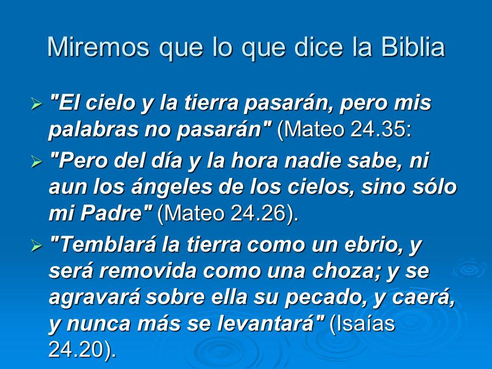 Miremos que lo que dice la Biblia