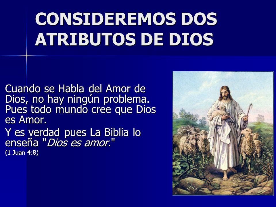 CONSIDEREMOS DOS ATRIBUTOS DE DIOS