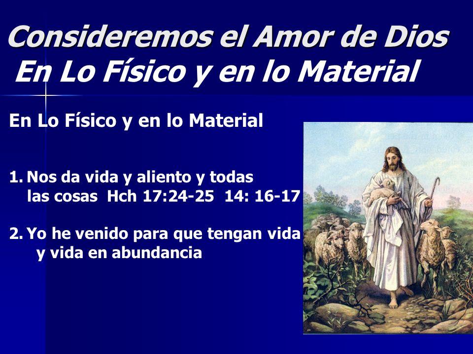 Consideremos el Amor de Dios En Lo Físico y en lo Material