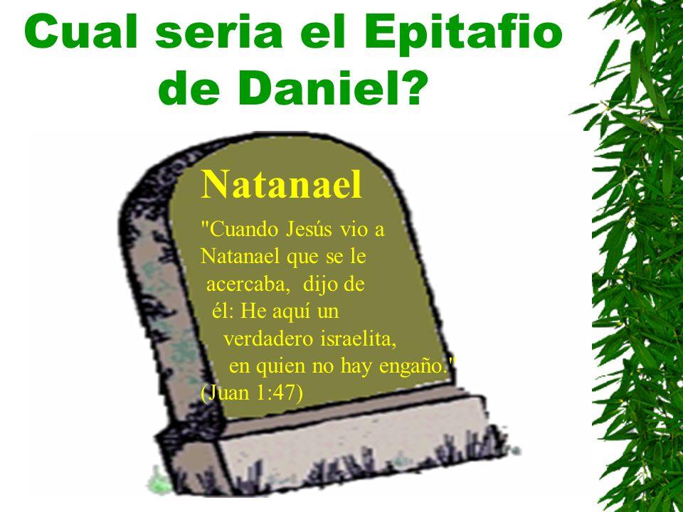 Cual seria el Epitafio de Daniel