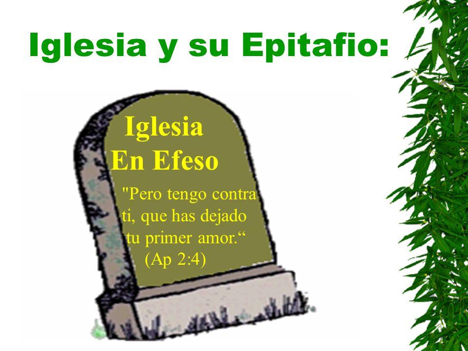 Iglesia y su Epitafio: Iglesia En Efeso Pero tengo contra