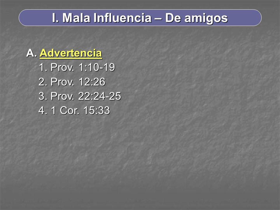 I. Mala Influencia – De amigos