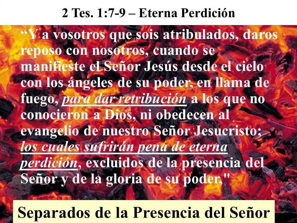 2 Tes. 1:7-9 – Eterna Perdición Separados de la Presencia del Señor