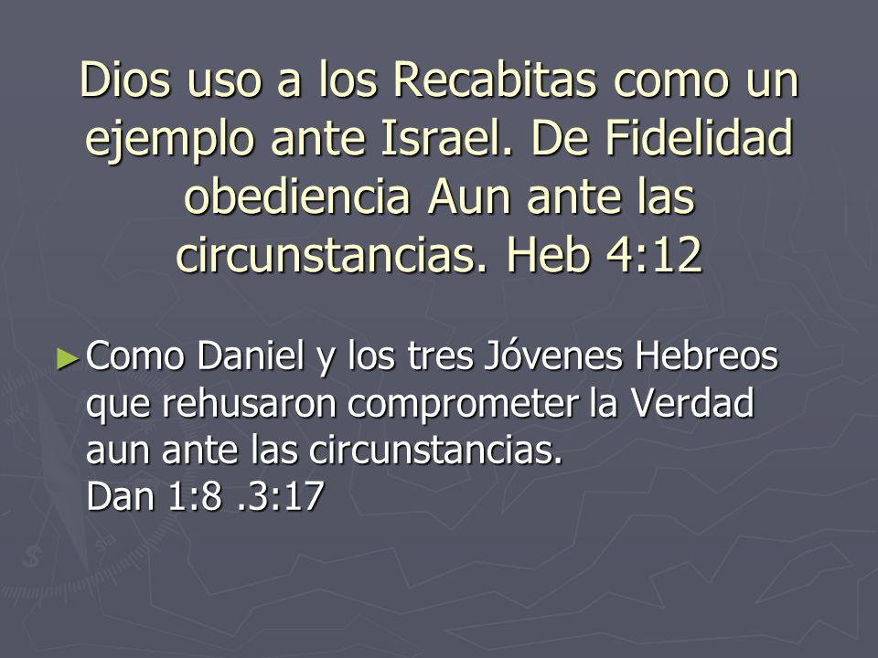 Dios uso a los Recabitas como un ejemplo ante Israel