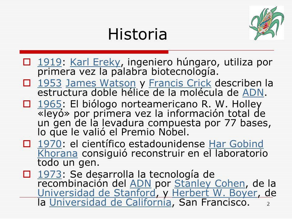 Historia 1919: Karl Ereky, ingeniero húngaro, utiliza por primera vez la palabra biotecnología.