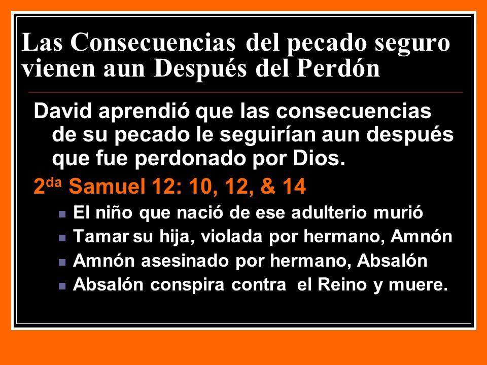 Las Consecuencias del pecado seguro vienen aun Después del Perdón
