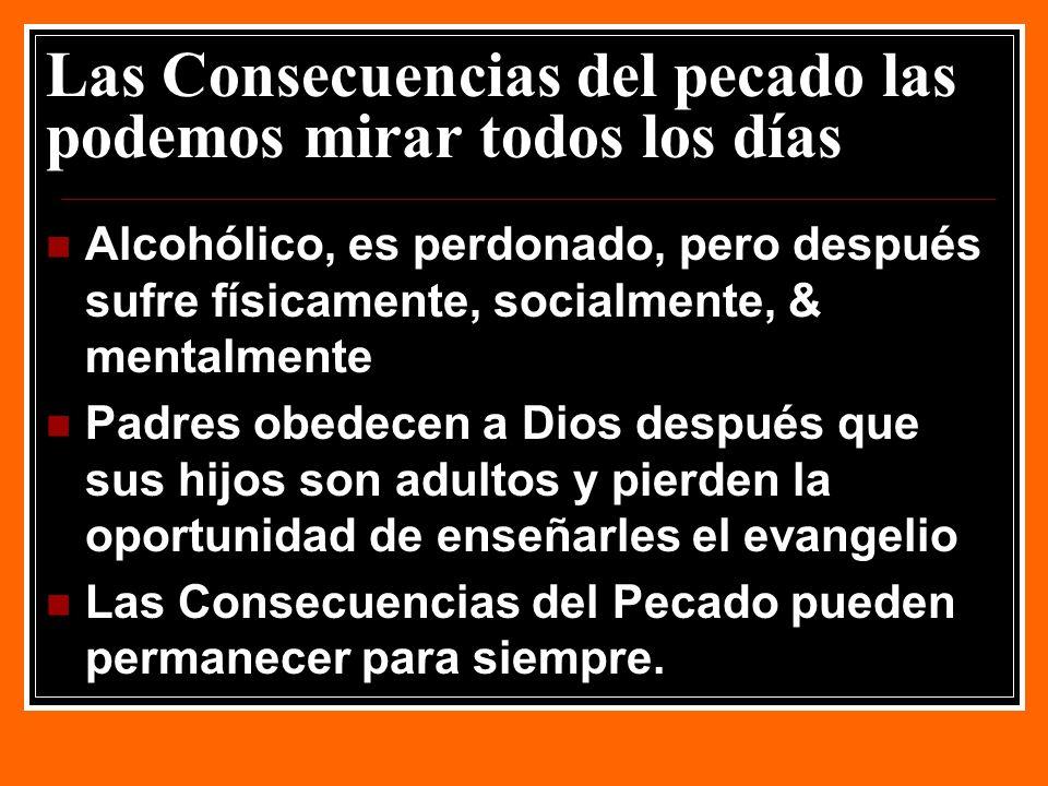 Las Consecuencias del pecado las podemos mirar todos los días