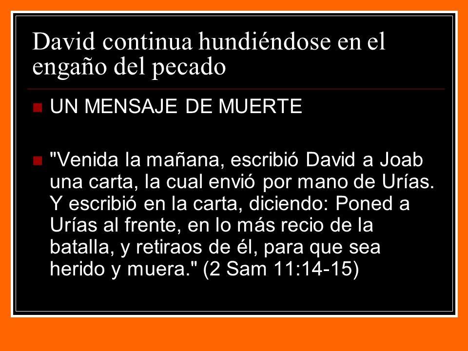 David continua hundiéndose en el engaño del pecado