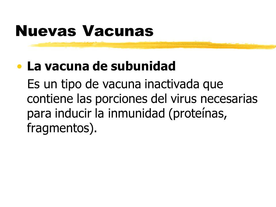 Nuevas Vacunas La vacuna de subunidad