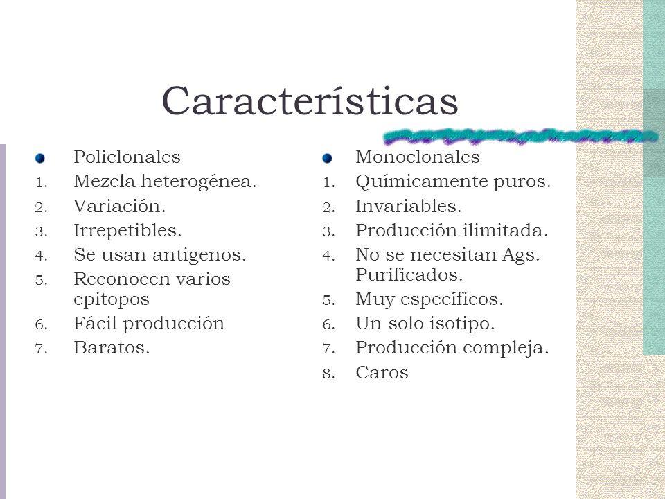 Características Policlonales Mezcla heterogénea. Variación.