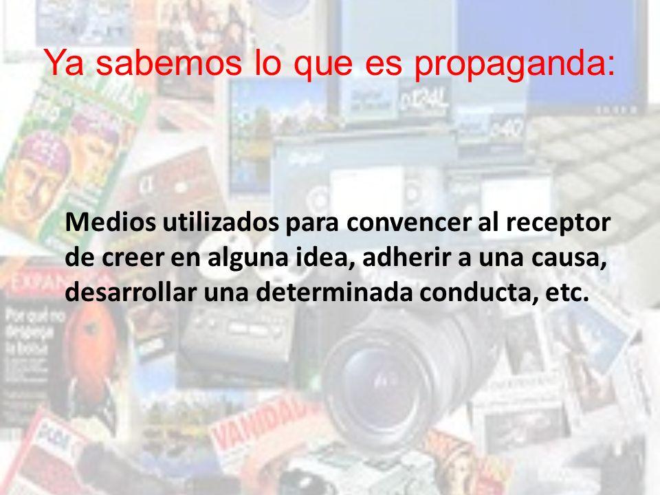 Ya sabemos lo que es propaganda: