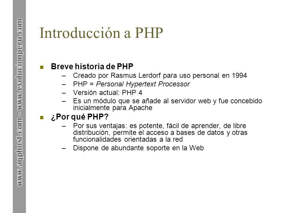 Introducción a PHP Breve historia de PHP ¿Por qué PHP