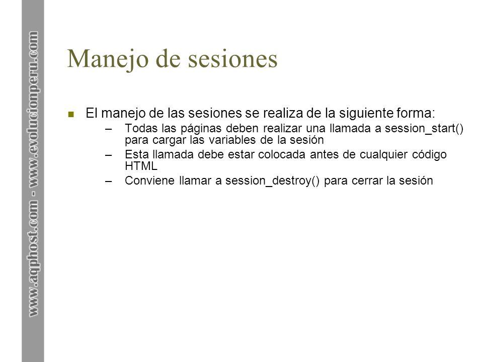 Manejo de sesiones El manejo de las sesiones se realiza de la siguiente forma: