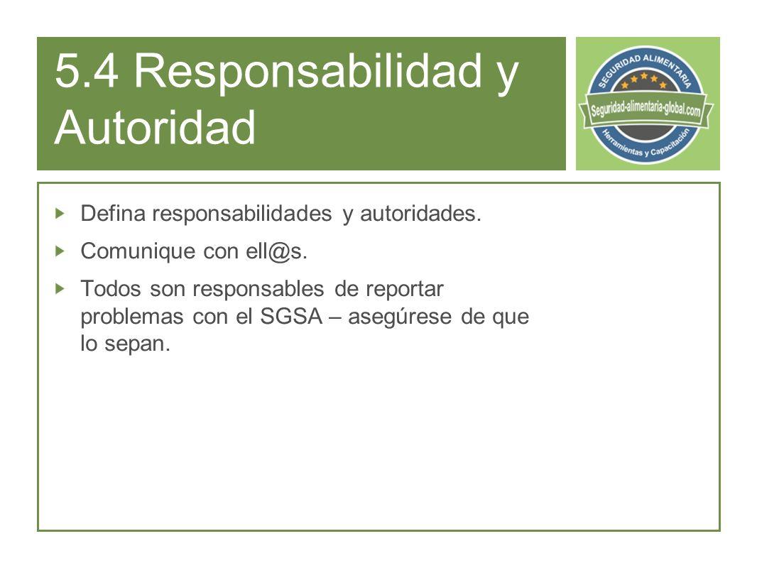 5.4 Responsabilidad y Autoridad
