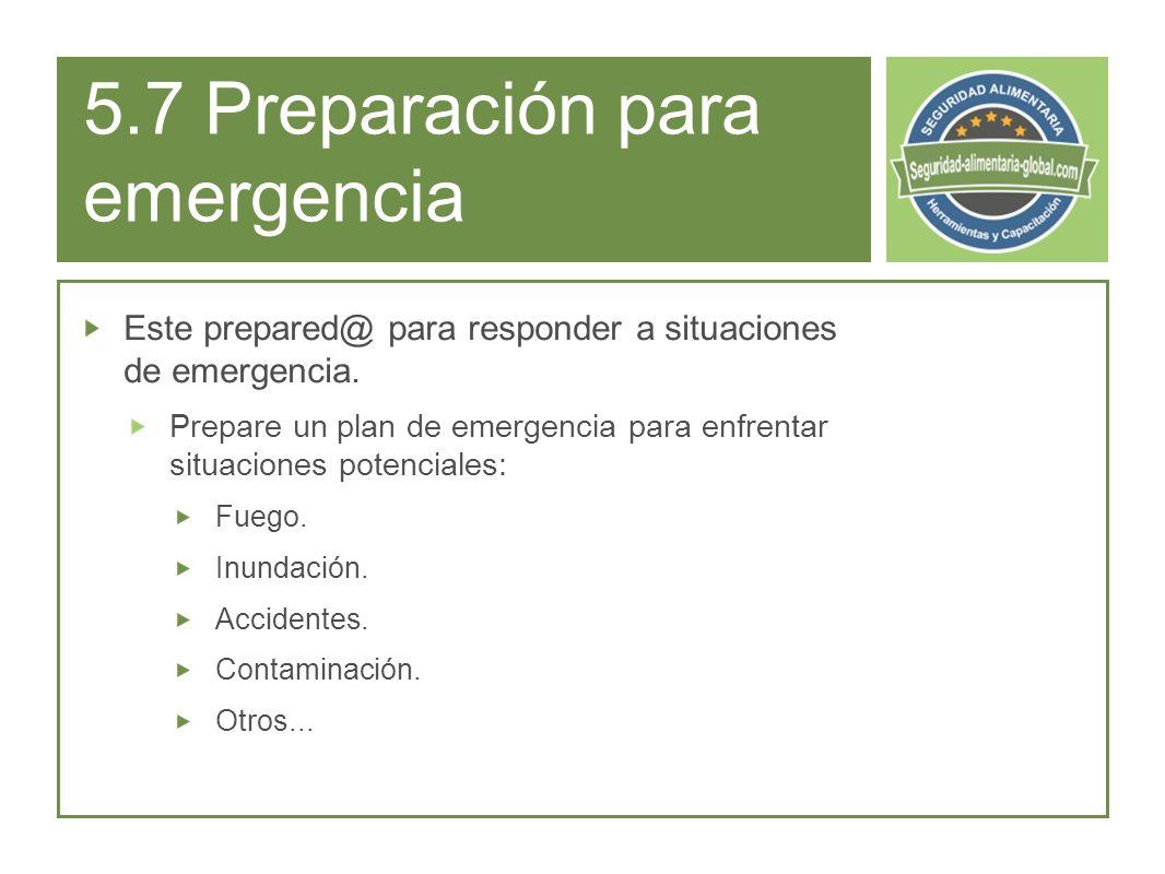 5.7 Preparación para emergencia