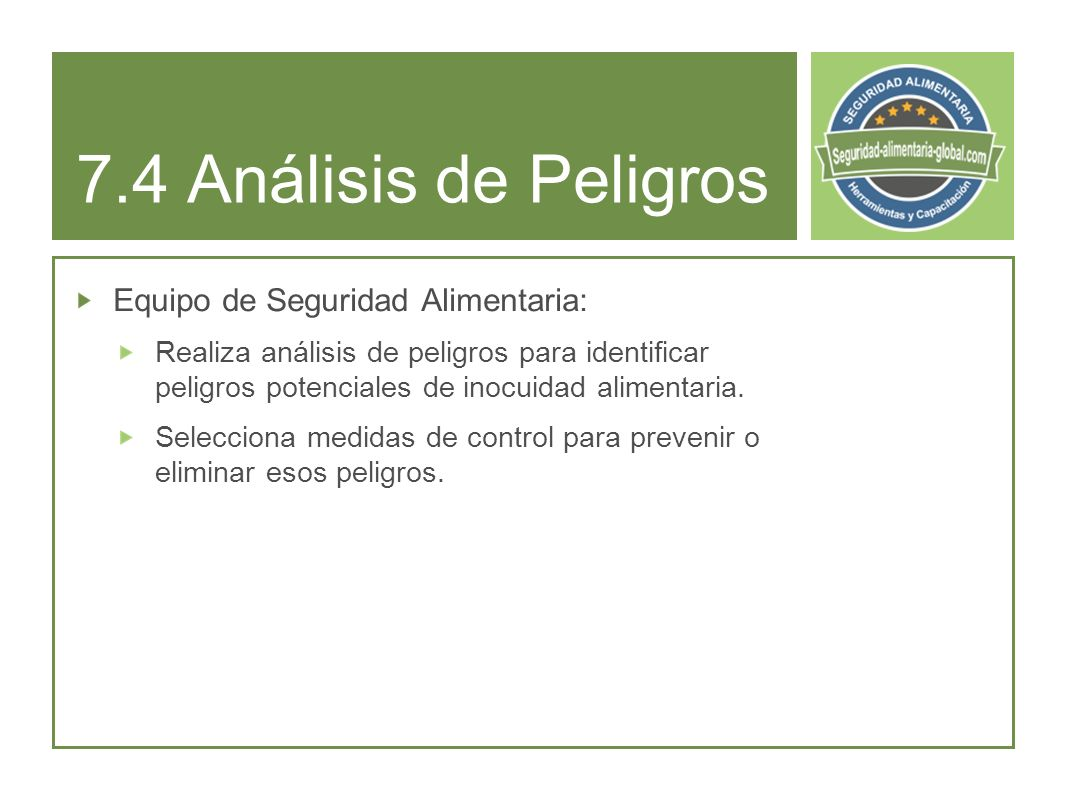 7.4 Análisis de Peligros Equipo de Seguridad Alimentaria: