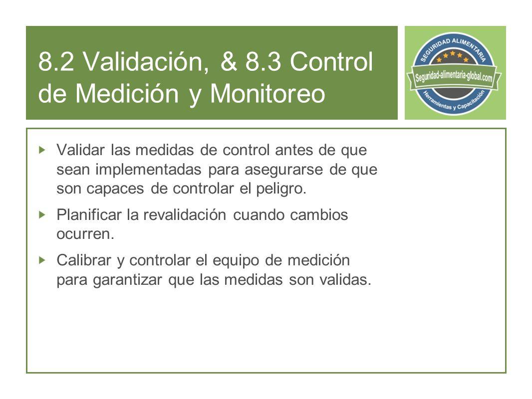 8.2 Validación, & 8.3 Control de Medición y Monitoreo