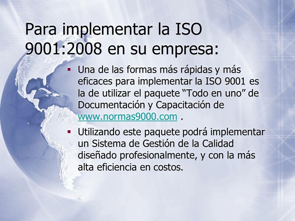Para implementar la ISO 9001:2008 en su empresa: