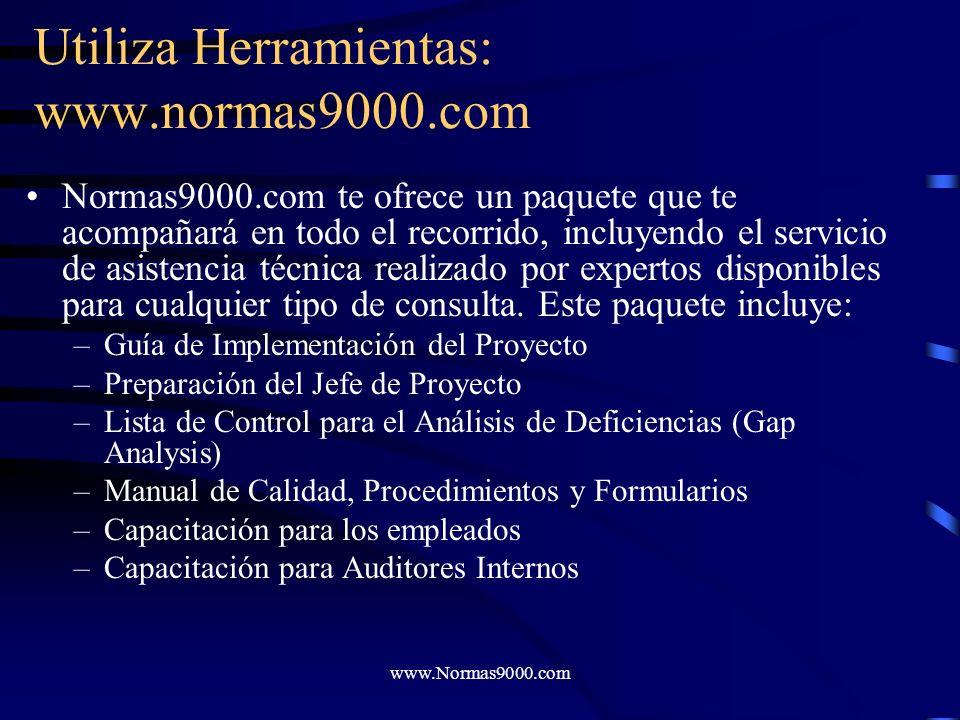 Utiliza Herramientas: www.normas9000.com