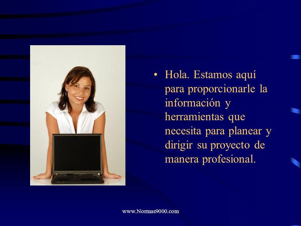 Hola. Estamos aquí para proporcionarle la información y herramientas que necesita para planear y dirigir su proyecto de manera profesional.
