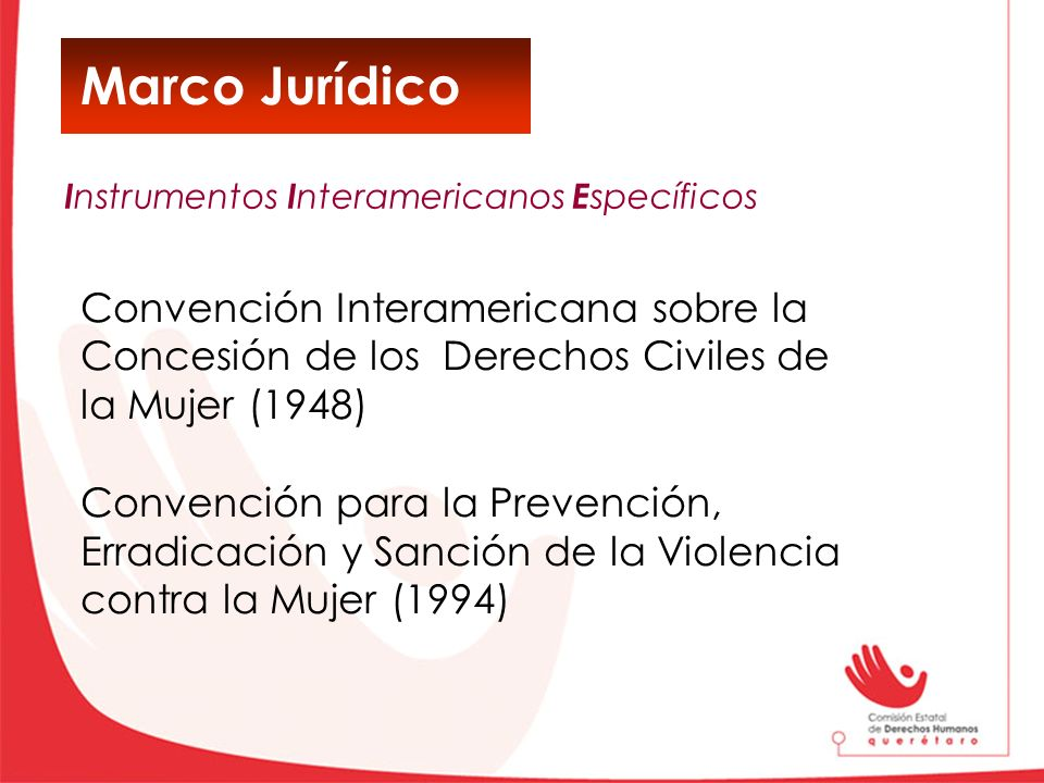 Marco Jurídico Instrumentos Interamericanos Específicos. Convención Interamericana sobre la Concesión de los Derechos Civiles de.