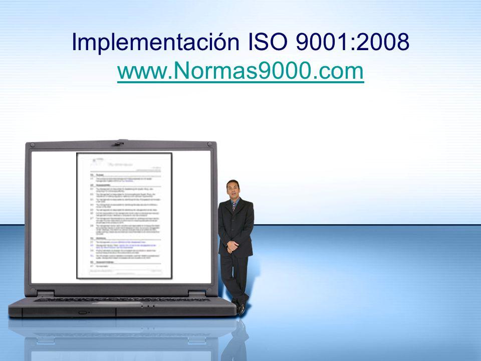 Implementación ISO 9001:2008 www.Normas9000.com