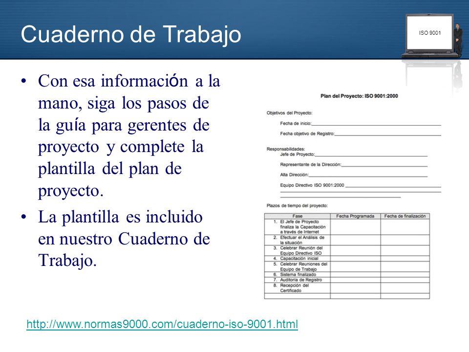 Cuaderno de Trabajo Con esa información a la mano, siga los pasos de la guía para gerentes de proyecto y complete la plantilla del plan de proyecto.