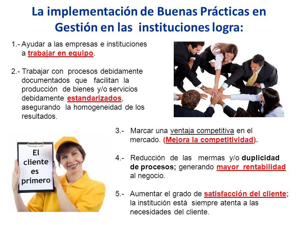 La implementación de Buenas Prácticas en Gestión en las instituciones logra: