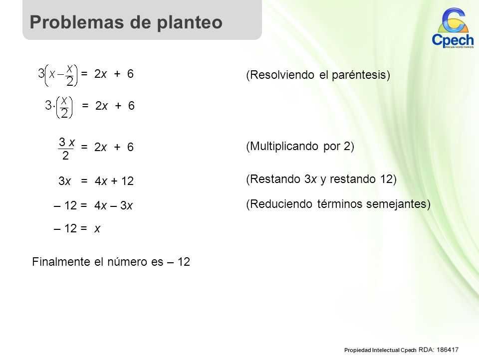 Problemas de planteo = 2x + 6 (Resolviendo el paréntesis) = 2x + 6 3 x