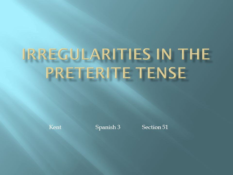 Irregularities in the Preterite Tense