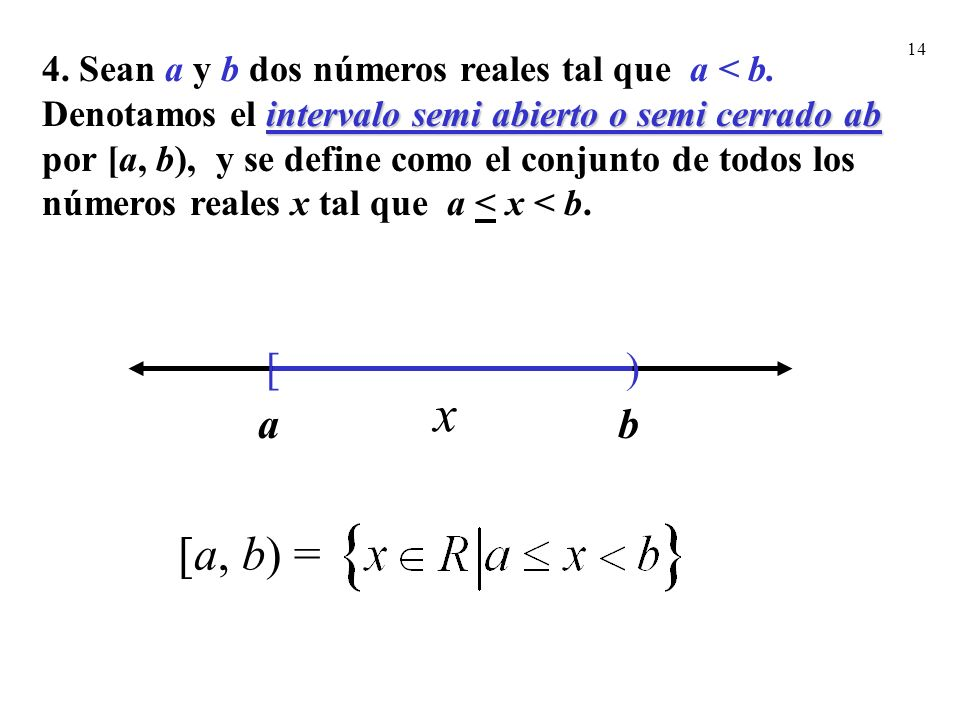 4. Sean a y b dos números reales tal que a < b