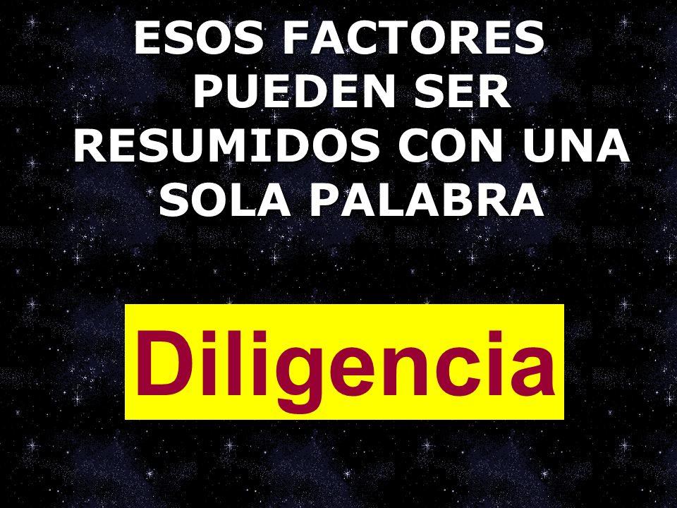 ESOS FACTORES PUEDEN SER RESUMIDOS CON UNA SOLA PALABRA