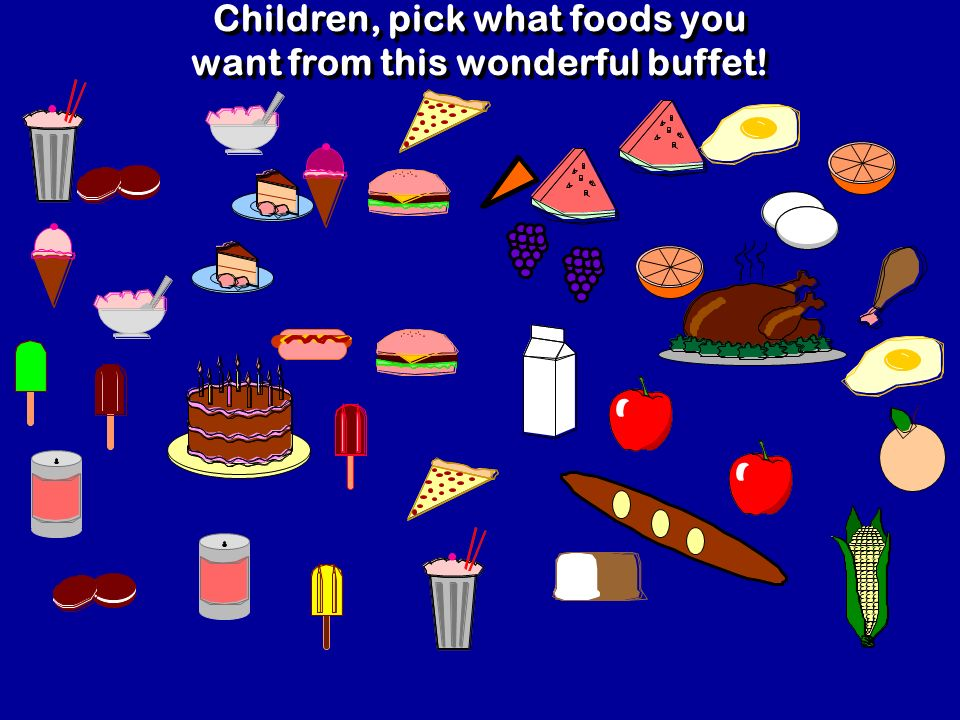 Children, pick what foods you want from this wonderful buffet!
