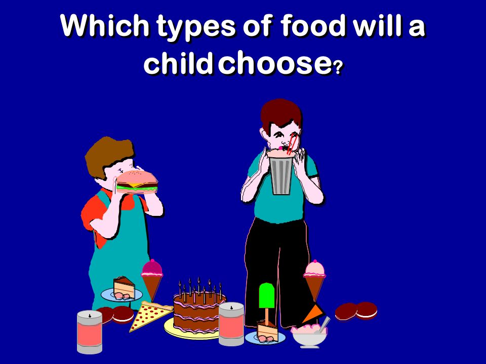 Which types of food will a child choose