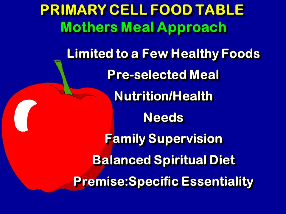 PRIMARY CELL FOOD TABLE Mothers Meal Approach