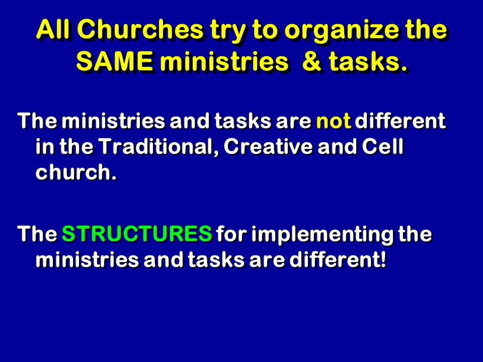 All Churches try to organize the SAME ministries & tasks.