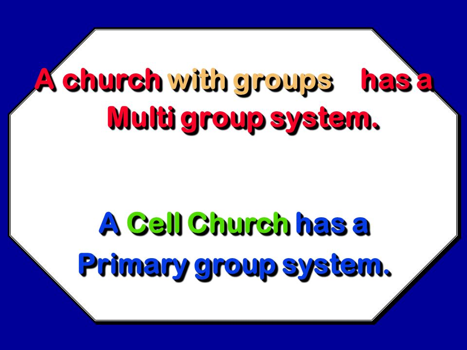 A church with groups has a Multi group system.
