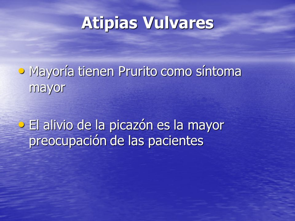 Atipias Vulvares Mayoría tienen Prurito como síntoma mayor