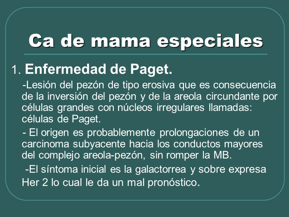 Ca de mama especiales 1. Enfermedad de Paget.