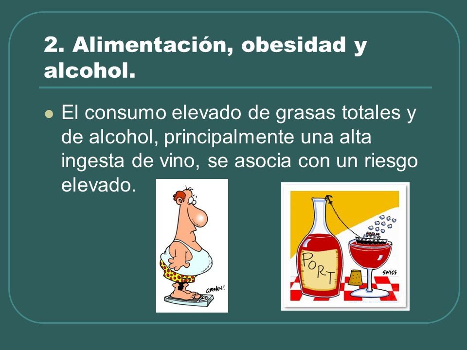 2. Alimentación, obesidad y alcohol.