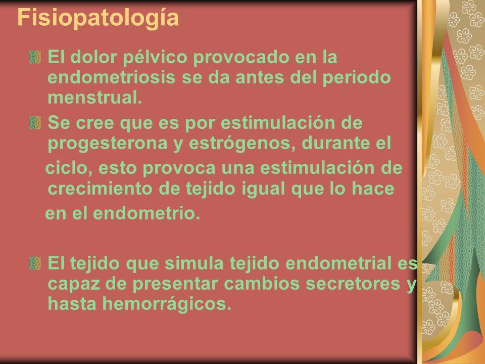 FisiopatologíaEl dolor pélvico provocado en la endometriosis se da antes del periodo menstrual.