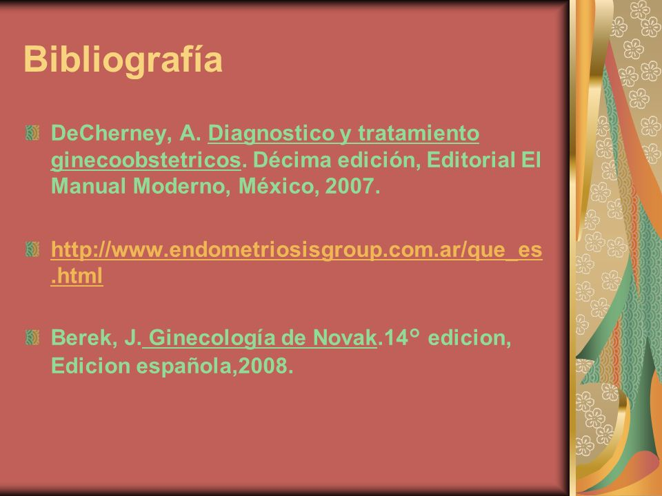 BibliografíaDeCherney, A. Diagnostico y tratamiento ginecoobstetricos. Décima edición, Editorial El Manual Moderno, México, 2007.