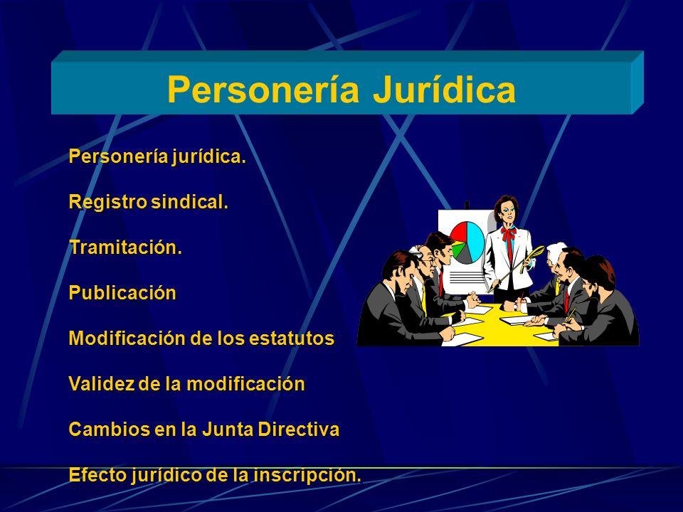 Personería Jurídica Personería jurídica. Registro sindical.