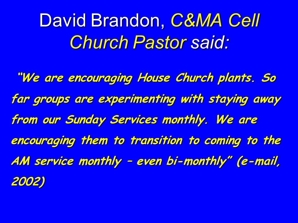 David Brandon, C&MA Cell Church Pastor said: