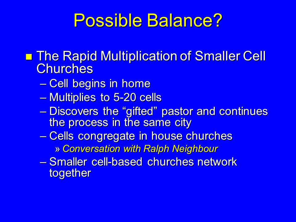 Possible Balance The Rapid Multiplication of Smaller Cell Churches