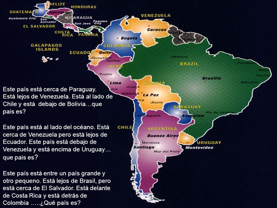 Este país está cerca de Paraguay.