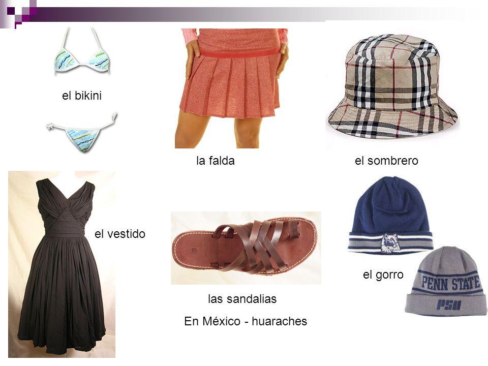 el bikini la falda el sombrero el vestido el gorro las sandalias En México - huaraches