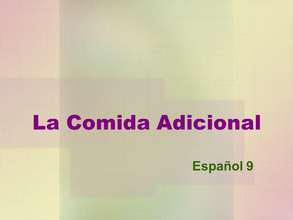 La Comida Adicional Español 9