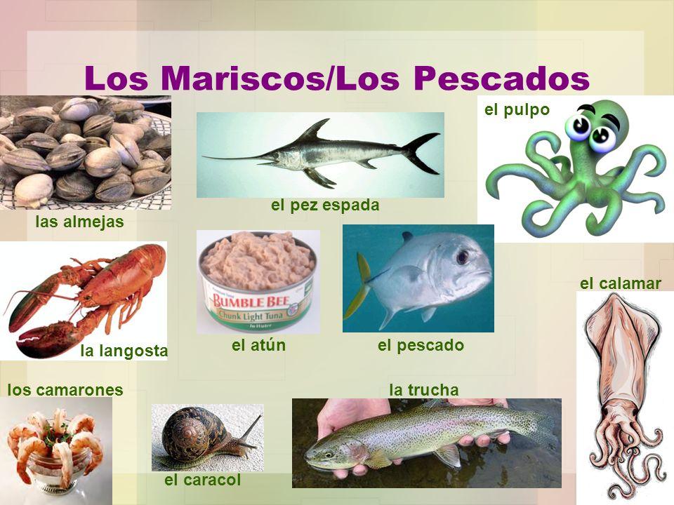 Los Mariscos/Los Pescados